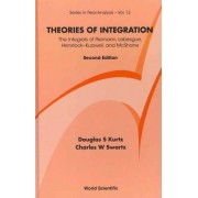 Theories of Integration: The Integrals of Riemann, Lebesgue, Henstock-Kurzweil, and Mcshane by Charles W. Swartz