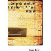 Complete Works of Frank Norris by Frank Norris