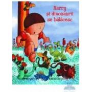 Harry si dinozaurii se balacesc - Ian Whybrow