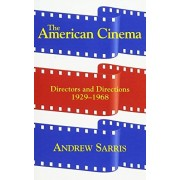 Andrew Sarris The American Cinema: Directors And Directions 1929-1968