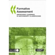 Formative Assessment, Improving Learning in Secondary Classrooms by Publishing Oecd Publishing