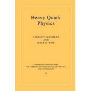 Heavy Quark Physics by Aneesh V. Manohar