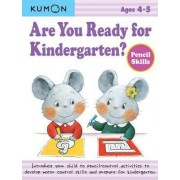Are You Ready for Kindergarten? Pencil Skills by Kumon Publishing