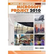 Planning and Scheduling Using Microsoft Project 2010: Updated 2013 Including Revised Workshops Paperback by Paul E. Harris