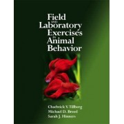 Field and Laboratory Exercises in Animal Behavior by Chadwick V. Tillberg