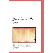 One Man in His Time by Ellen Anderson Gholson Glasgow