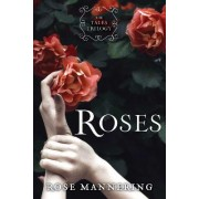 Roses by Rose Mannering