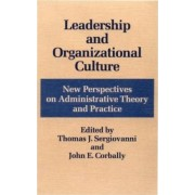 Leadership and Organizational Culture by Thomas J. Sergiovanni