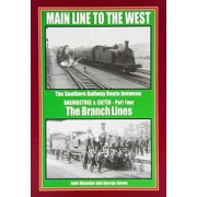 Main Line to the West: Branch Lines Part 4 by John Nicholas