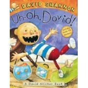 Uh-Oh, David! by David Shannon