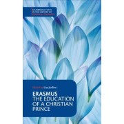 Erasmus: The Education of a Christian Prince with the Panegyric for Archduke Philip of Austria by Desiderius Erasmus