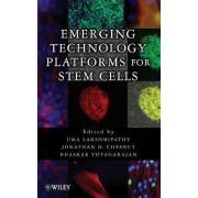 Emerging Technology Platforms for Stem Cells by Uma Lakshmipathy