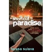 A Shortcut to Paradise by Teresa Solana