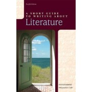 A Short Guide to Writing About Literature by Sylvan Barnet