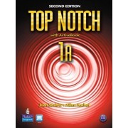 Top Notch 1A Split: Student Book with ActiveBook and Workbook: 1A with workbook by Joan M. Saslow