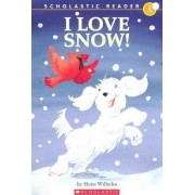 I Love Snow! by Hans Wilhelm