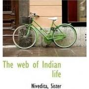 The Web of Indian Life by Nivedita Sister