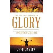 The Furious Sound of Glory by Jeff Jansen