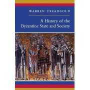 A History of the Byzantine State and Society by Warren T. Treadgold