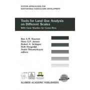 Tools for Land Use Analysis on Different Scales by Bas A. M. Bouman