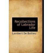 Recollections of Labrador Life by Lambert De Boilieu