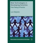 New Technologies in Developing Societies by Levi Obijiofor