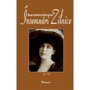 Regina Maria a României Însemnari zilnice - vol VI