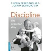 Discipline: the Brazelton Way by T. Berry Brazelton