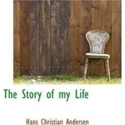 The Story of My Life by Hans Christian Andersen