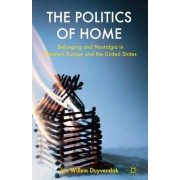 The Politics of Home: Belonging and Nostalgia in Western Europe and the United States