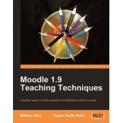 Moodle 1.9 Teaching Techniques by Susan Smith Nash