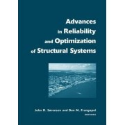 Advances in Reliability and Optimization of Structural Systems by Dan M. Frangopol