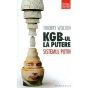 Kgb-Ul La Putere. Sintemul Putin Ed.2014 - Thierry Wolton