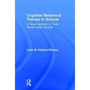 Cognitive Behavioral Therapy in Schools: A Tiered Approach to Youth Mental Health Services