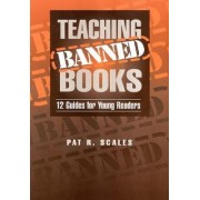 Teaching Banned Books by Pat R. Scales