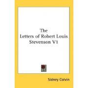 The Letters of Robert Louis Stevenson V1 by Sidney Colvin