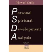 Personal Spiritual Development Analysis How-To Guide by Rick Gray