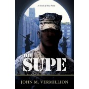The Supe: A Novel of West Point