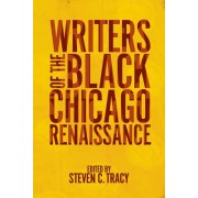 Writers of the Black Chicago Renaissance by Steven C. Tracy