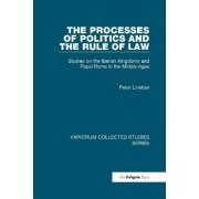 The Processes of Politics and the Rule of Law by Peter Linehan