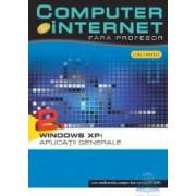 Computer si internet fara profesor vol. 2 Windows XP Aplicatii generale
