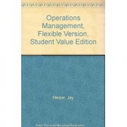 Operations Management, Flexible Version, Student Value Edition by Jay Heizer