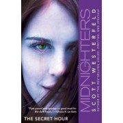 Midnighters: The Secret Hour No. 1 by Scott Westerfield