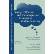 Using Reflection and Metacognition to Improve Student Learning by Matthew Kaplan