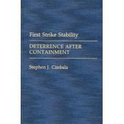 First Strike Stability by Stephen J. Cimbala