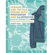 Fashion and Textile Design with Photoshop and Illustrator by Robert Hume