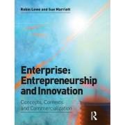Enterprise, Entrepreneurship and Innovation by Robin Lowe