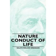 Nature - Conduct of Life by Ralph Waldo Emerson
