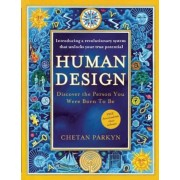 Human Design: Discover the Person You Were Born to Be: A Revolutionary New System Revealing the DNA of Your True Nature, Paperback