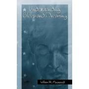 Understanding Sleep and Dreaming by P. Belcher